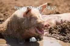 Pigs In Sh--Err--Slop!