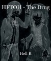 HFTOH - The Drug