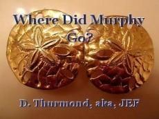 Where Did Murphy Go?