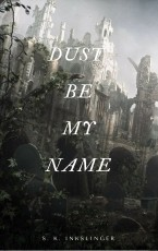 Dust Be My Name