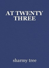 AT TWENTY THREE