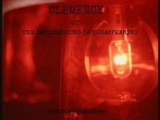 Clemency or The Implications of Disappearing