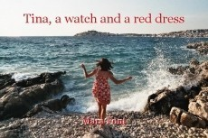 Tina, a watch and a red dress