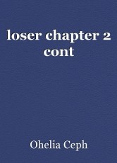 loser chapter 2 cont