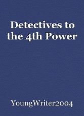 Detectives to the 4th Power