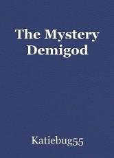 The Mystery Demigod