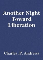 Another Night Toward Liberation