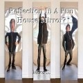 Reflection In A Fun House Mirror?