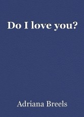 Do I love you?