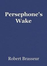 Persephone's Wake