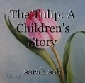 The Tulip: A Children's Story