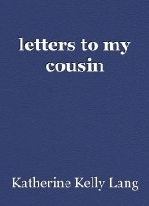 letters to my cousin
