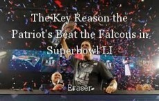 The Key Reason the Patriot's Beat the Falcons in Superbowl LI