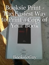 Booksie Print - The Easiest Way to Print a Copy of Your Book