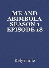 ME AND ABIMBOLA SEASON 1 EPISODE 18