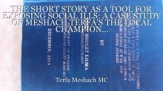 THE SHORT STORY AS A TOOL FOR EXPOSING SOCIAL ILLS: A CASE STUDY OF MESHACH TERFA'S THE LOCAL CHAMPION...
