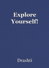 Explore Yourself!