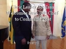 Civic Leader Joe Issa Welcomes New JDF Chief to Command Post