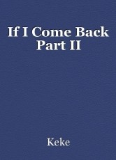 If I Come Back Part II