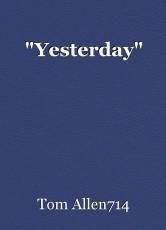 """""""Yesterday"""""""