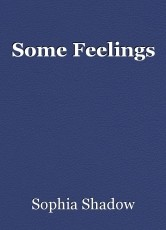 Some Feelings