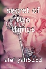 secret of two things