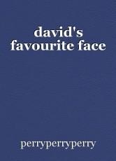 david's favourite face