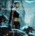 Bella and the Werewolves(Chapter2)