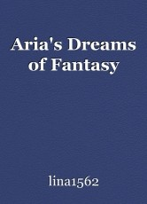 Aria's Dreams of Fantasy