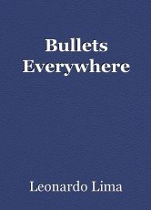 Bullets Everywhere