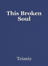 This Broken Soul