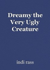 Dreamy the Very Ugly Creature