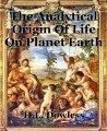 The Analytical Origin Of Life On Planet Earth