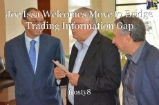 Joe Issa Welcomes Move to Bridge Trading Information Gap