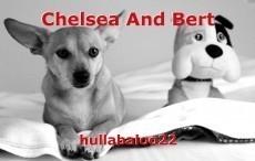 Chelsea And Bert