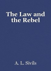 The Law and the Rebel
