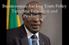 Businessman Joe Issa Touts Policy Targeting Education and Productivity