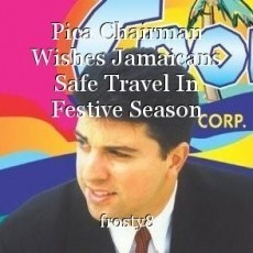 Pica Chairman Wishes Jamaicans Safe Travel In Festive Season