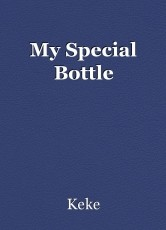 My Special Bottle