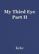My Third Eye Part II