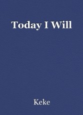 Today I Will