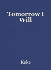 Tomorrow I Will