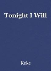 Tonight I Will