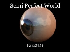 Semi Perfect World