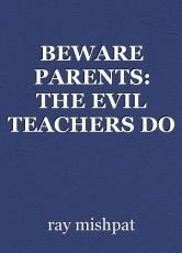 BEWARE PARENTS: THE EVIL TEACHERS DO (NIGERIA)