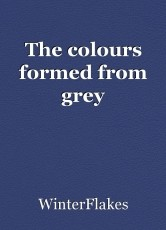 The colours formed from grey