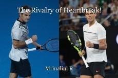 The Rivalry of Heartbreak!