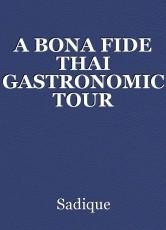 A BONA FIDE THAI GASTRONOMIC TOUR