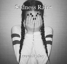 Sadness Rains