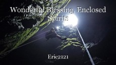 Wonderful Blessing, Enclosed Spirits